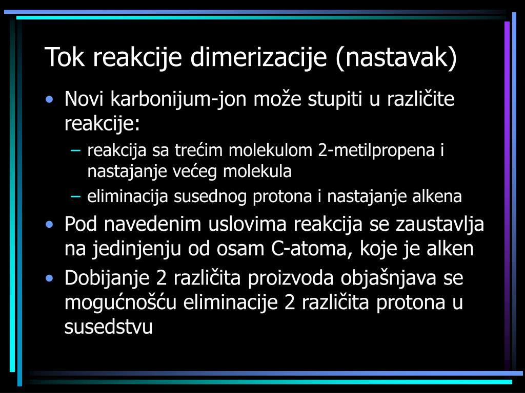 Tok reakcije dimerizacije (nastavak)