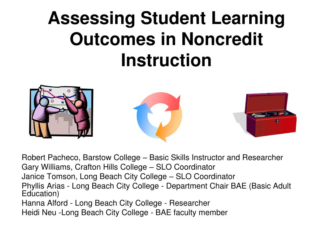 assessing student learning outcomes in noncredit instruction l.
