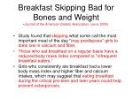 breakfast skipping bad for bones and weight