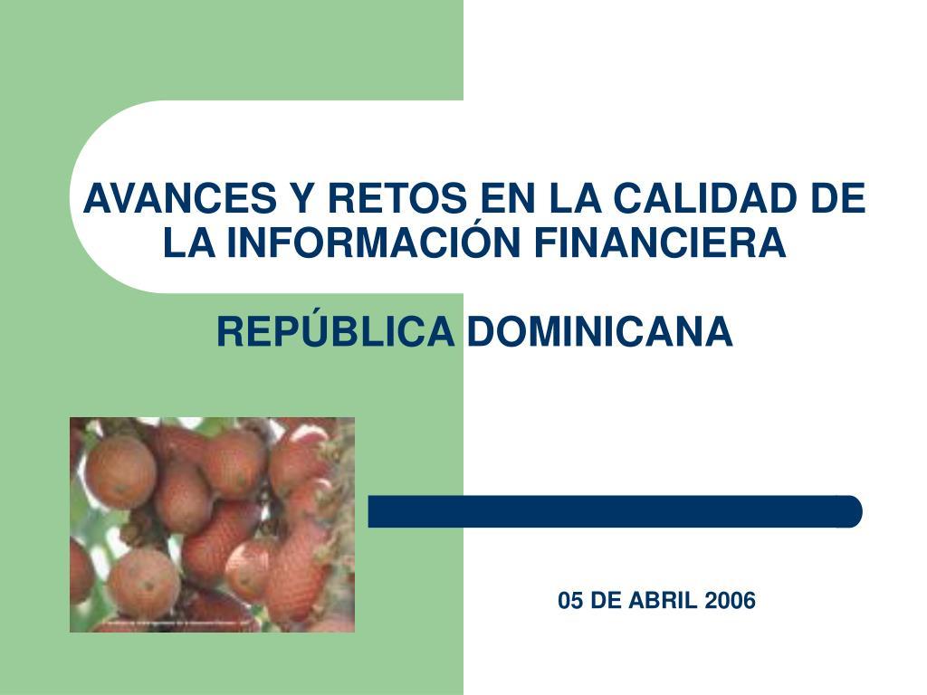 avances y retos en la calidad de la informaci n financiera rep blica dominicana l.