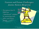 current and future challenges justice system response