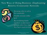 new ways of doing business emphasizing relative community networks47