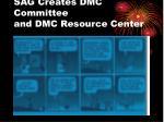 sag creates dmc committee and dmc resource center