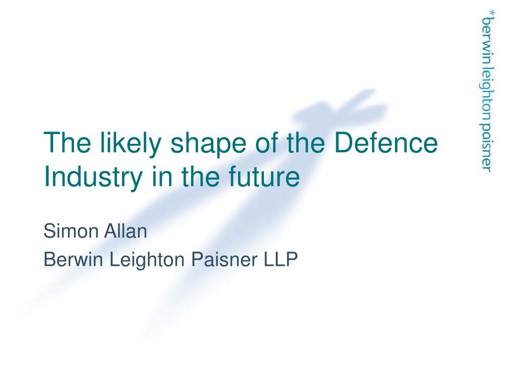 the likely shape of the defence industry in the future l.