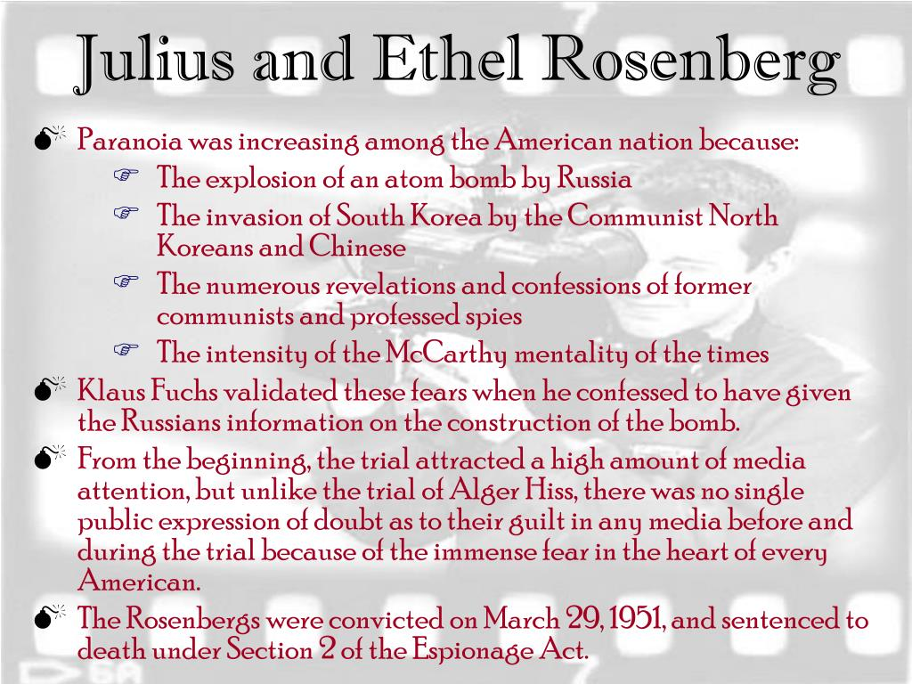 an analysis of the julius and ethel rosenberg trial for espionage in 1951 The rosenberg trial is the sum of many stories: a story of betrayal, a love story, a spy story, a story of a family torn apart, and a story of government overreaching as is the case with many famous trials, it is also the story of a particular time: the early 1950's with its cold war tensions and headlines dominated by senator joseph mccarthy and his.