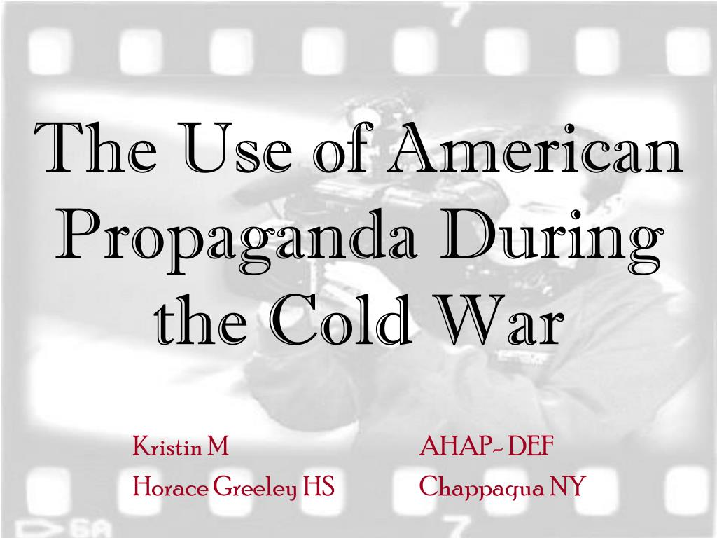 the use of american propaganda during the cold war l.