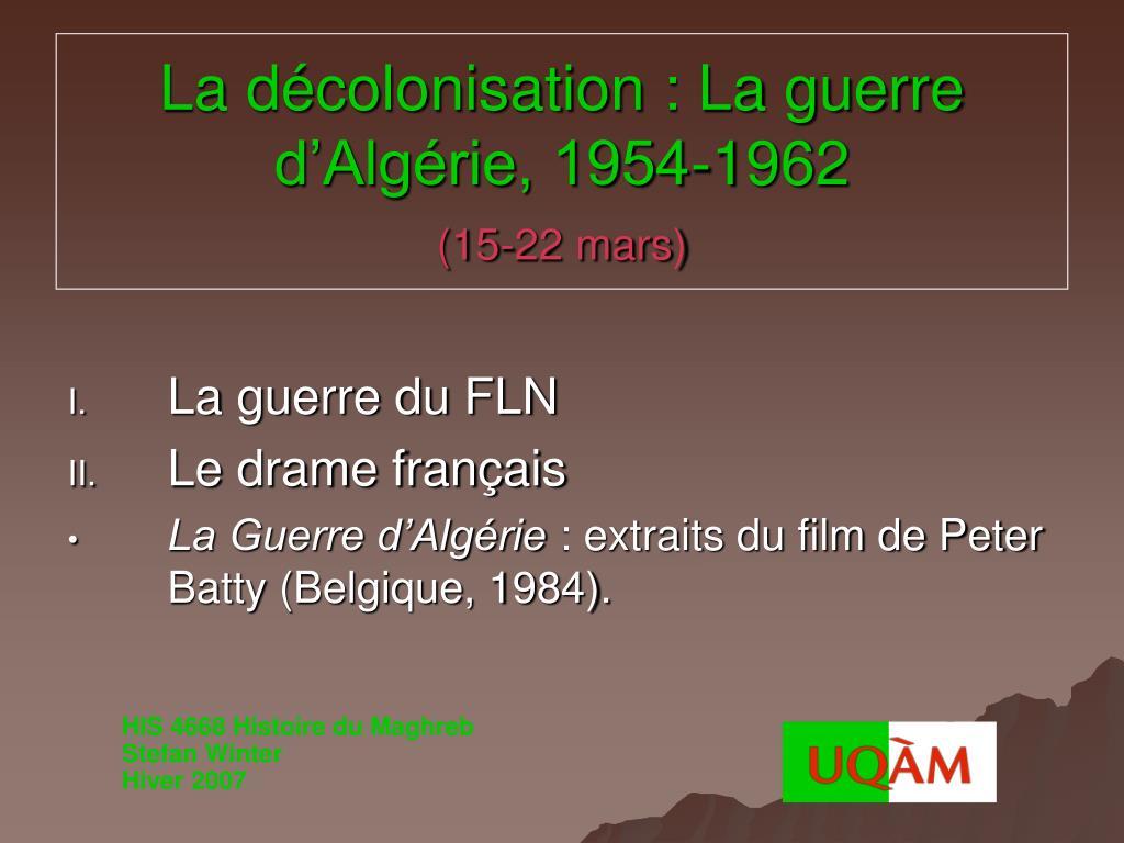 la d colonisation la guerre d alg rie 1954 1962 15 22 mars l.