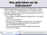 hoe gebruiken we de indicatoren