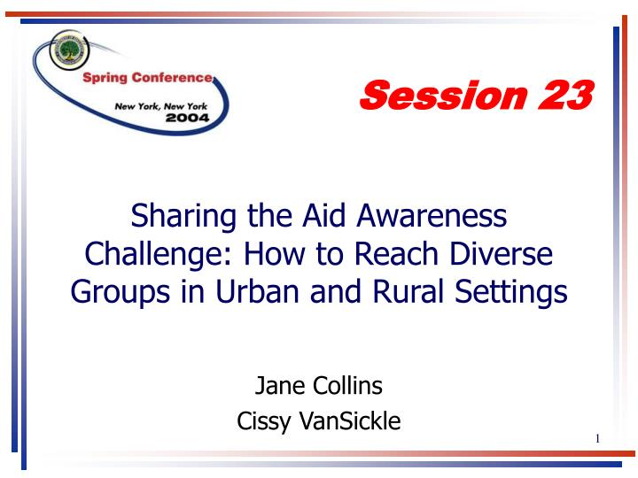 sharing the aid awareness challenge how to reach diverse groups in urban and rural settings n.