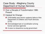 case study allegheny county department of human services21