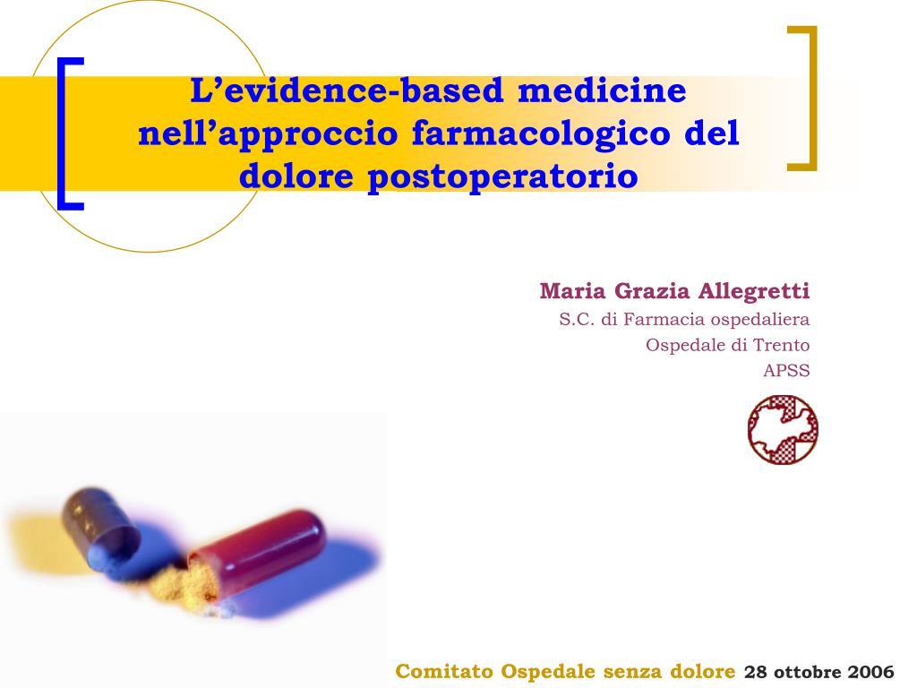 l evidence based medicine nell approccio farmacologico del dolore postoperatorio l.