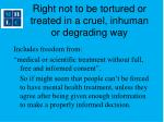 right not to be tortured or treated in a cruel inhuman or degrading way