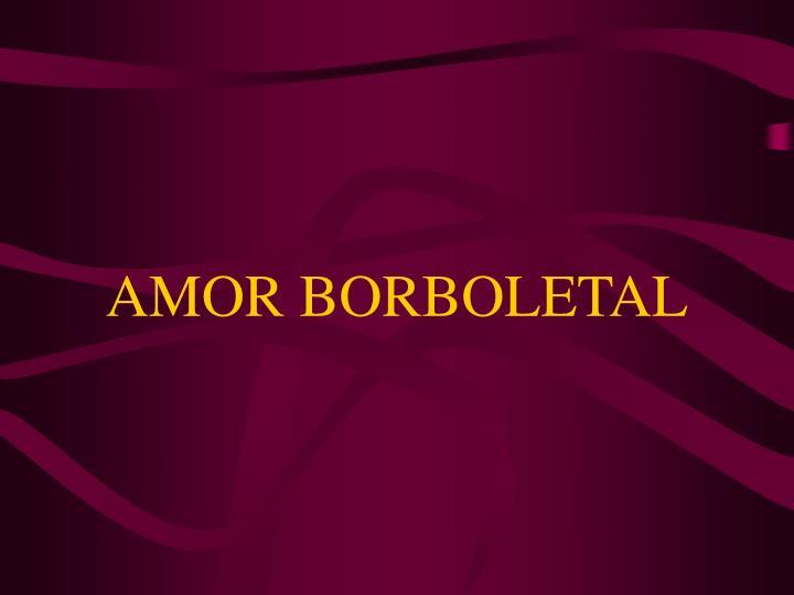 AMOR BORBOLETAL