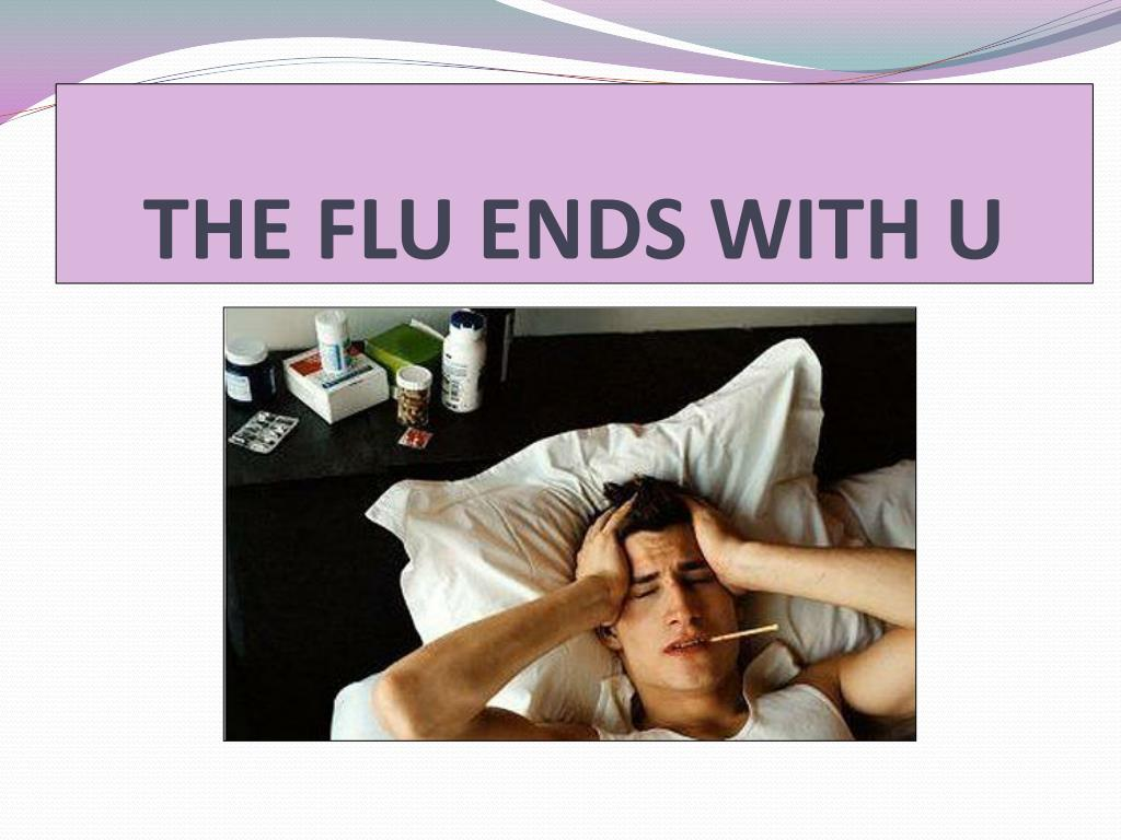 the flu ends with u l.
