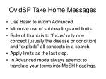 ovidsp take home messages