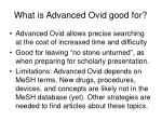 what is advanced ovid good for