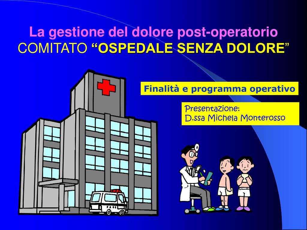 la gestione del dolore post operatorio comitato ospedale senza dolore l.