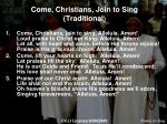 come christians join to sing traditional