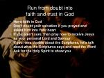 run from doubt into faith and trust in god