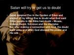 satan will try to get us to doubt