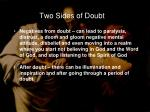 two sides of doubt