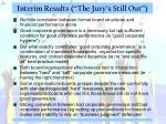interim results the jury s still out