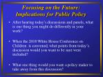 focusing on the future implications for public policy