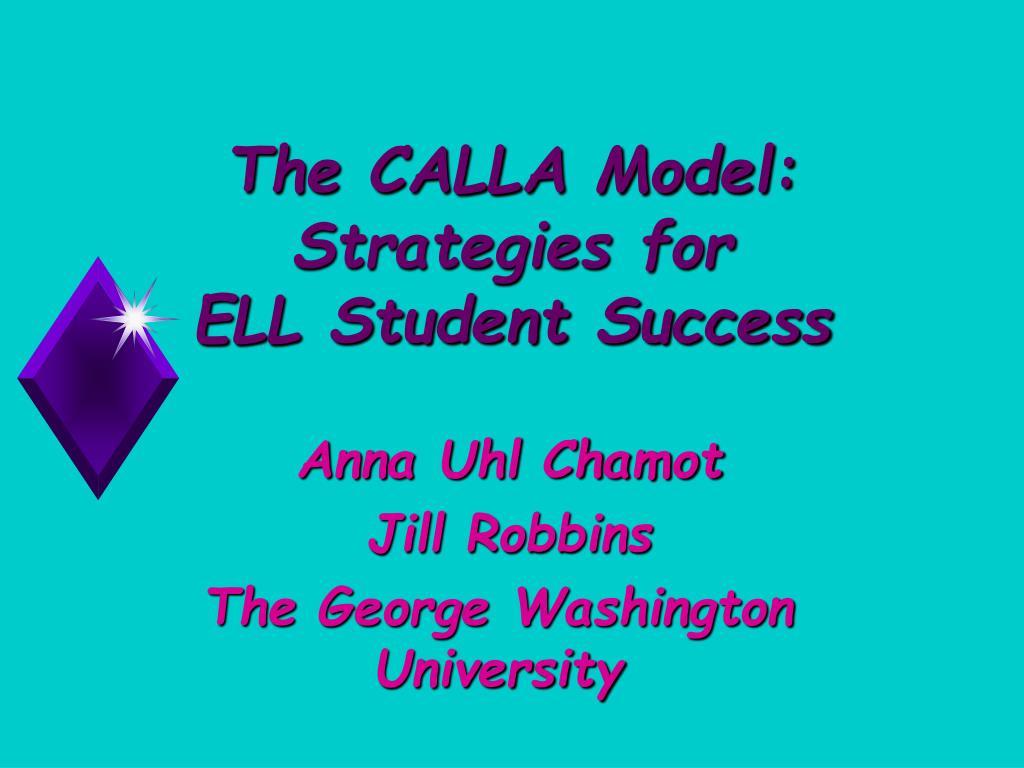 the calla model strategies for ell student success l.