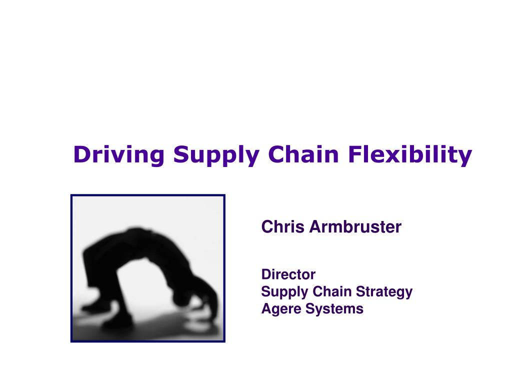driving supply chain flexibility l.