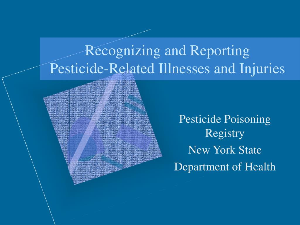 recognizing and reporting pesticide related illnesses and injuries l.