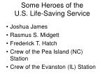 some heroes of the u s life saving service