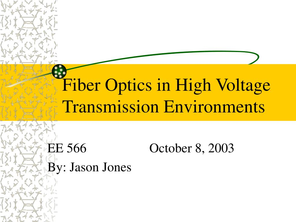 fiber optics in high voltage transmission environments l.