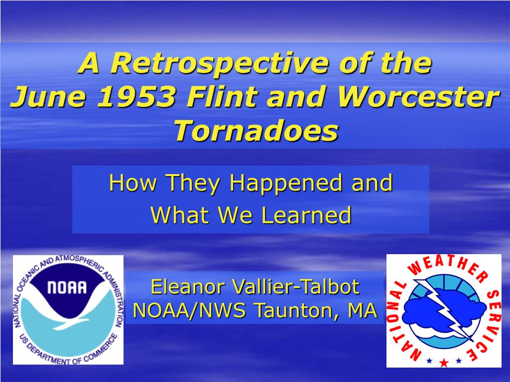 a retrospective of the june 1953 flint and worcester tornadoes l.