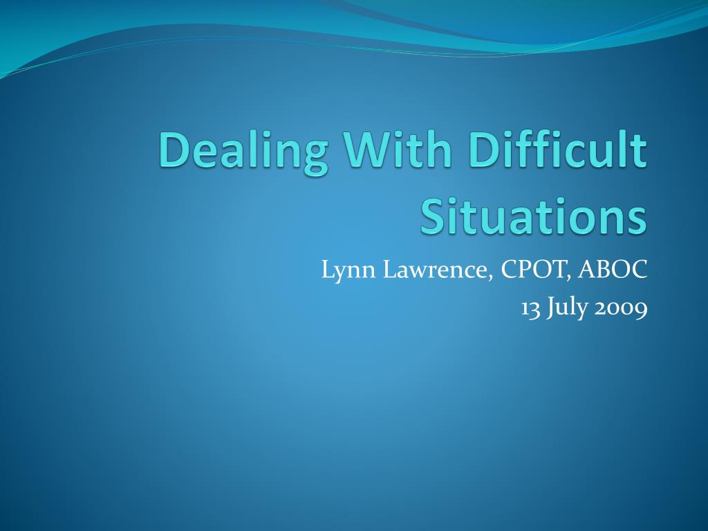 dealing with difficult situations l.