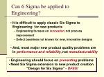 can 6 sigma be applied to engineering