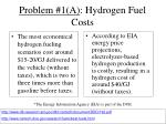 problem 1 a hydrogen fuel costs