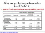 why not get hydrogen from other fossil fuels 1