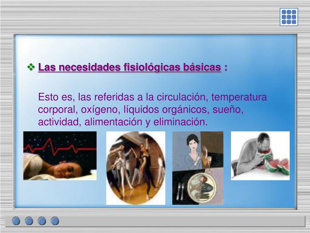 Las necesidades fisiológicas básicas