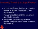 increasing transit to a larger fenway