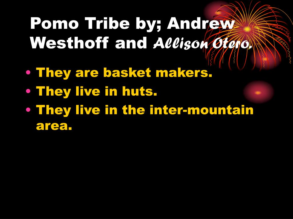 pomo tribe by andrew westhoff and allison otero l.