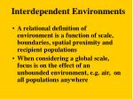 interdependent environments