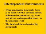 interdependent environments11