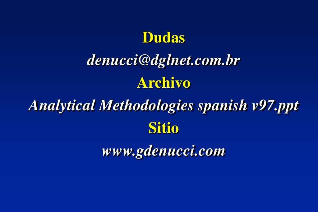 dudas denucci@dglnet com br archivo analytical methodologies spanish v97 ppt sitio www gdenucci com l.