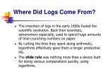 where did logs come from