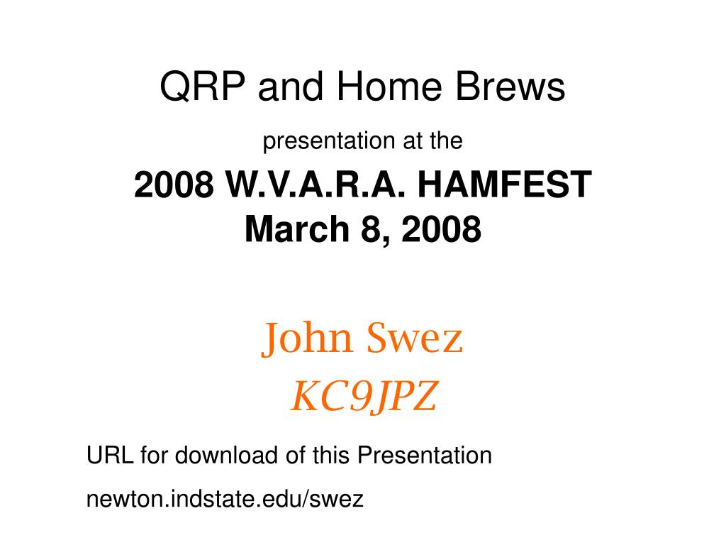 qrp and home brews presentation at the 2008 w v a r a hamfest march 8 2008 l.