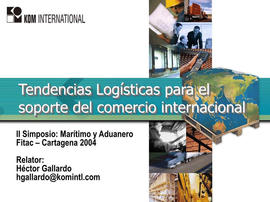tendencias log sticas para el soporte del comercio internacional l.