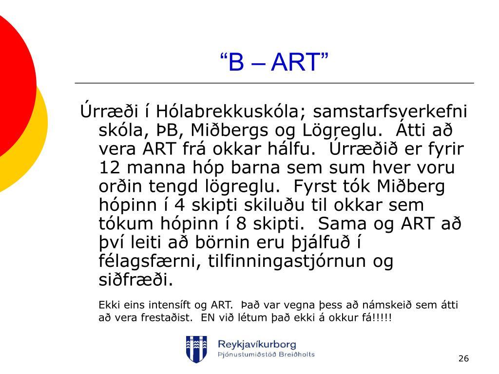 """B – ART"""
