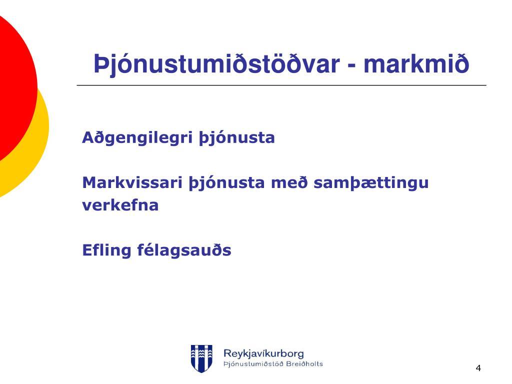 Þjónustumiðstöðvar - markmið
