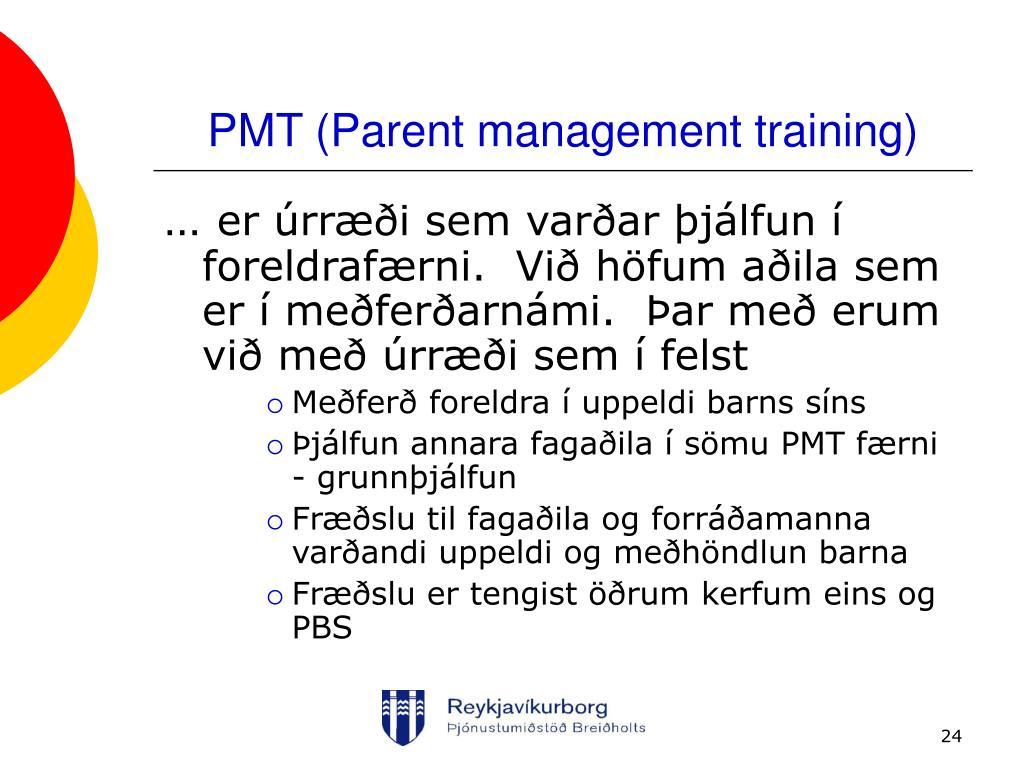 PMT (Parent management training)