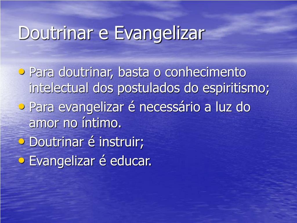 Doutrinar e Evangelizar